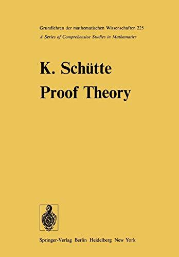 Proof Theory (Grundlehren der mathematischen Wissenschaften, Band 225)