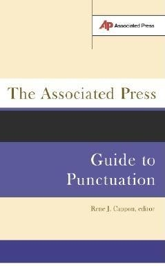 The Associated Press Guide to Punctuation[ASSOCIATED PR GT PUNCTUATION][Paperback]