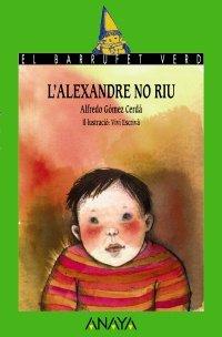 Portada del libro 27. L ' Alexandre no riu (Cuentos, Mitos Y Libros-Regalo - El Barrufet Verd (Edición En Catalán))