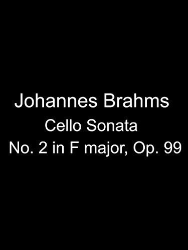 Johannes Brahms' Cello Sonata No. 2 in F major, Op. 99 [OV]