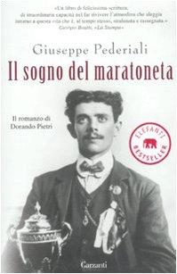 Il sogno del maratoneta. Il romanzo di Dorando Pietri Il sogno del maratoneta. Il romanzo di Dorando Pietri 314Bbn9538L