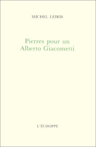 Pierres pour un Alberto Giacometti par Michel Leiris