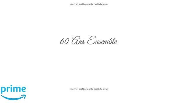 60 Ans Ensemble Livre D Or 60 Ans Ensemble Anniversaire De