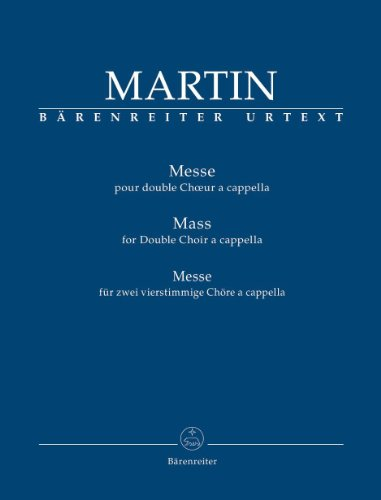 Messe pour double Chœoeur a cappella (Messe für zwei vierstimmige Chöre a cappella)