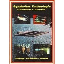 Aqualkultur Technologie: Fischzucht & Zubehör. Katalog