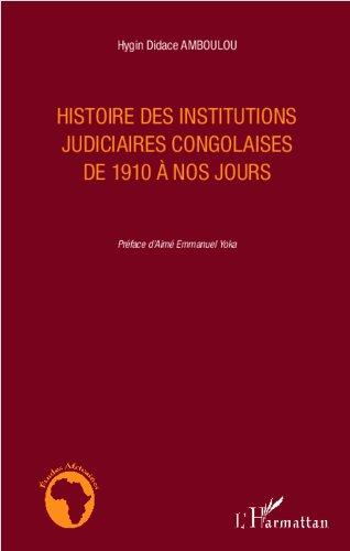 Livre gratuits en ligne Histoire des institutions judiciaires congolaises de 1910 à nos jours epub, pdf