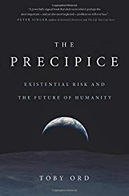 The Precipice: Existential Risk and the Future of Humanity