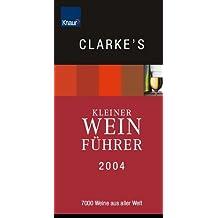 Clarke s kleiner Weinführer 2004