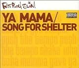 Ya Mama / Song For Shelter -