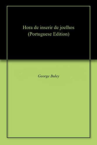 Hora De Inserir De Joelhos por George Buley