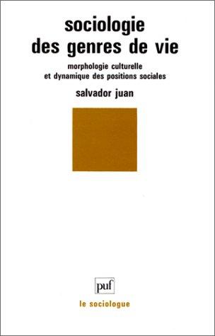 Sociologie des genres de vie : Morphologie culturelle et dynamique des positions sociales par Salvador Juan