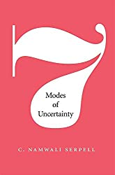 [Seven Modes of Uncertainty] (By: C. Namwali Serpell) [published: April, 2014]