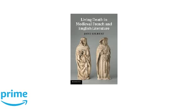 living death in medieval french and english literature gilbert jane