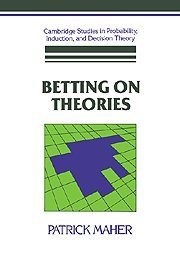 Betting on Theories Hardback (Cambridge Studies in Probability, Induction and Decision Theory)