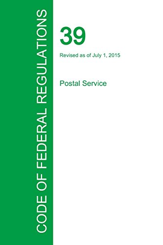 Code of Federal Regulations Title 39, Volume 1, July 1, 2015