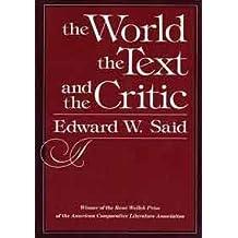 Said: the World the Text & Critic by Professor Edward W Said (1983-02-14)