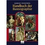 Handbuch der Ikonographie. Sakrale und profane Themen der bildenden Kunst