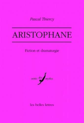 Aristophane : fiction et dramaturgie