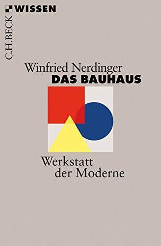Das Bauhaus: Werkstatt der Moderne (Beck'sche Reihe)