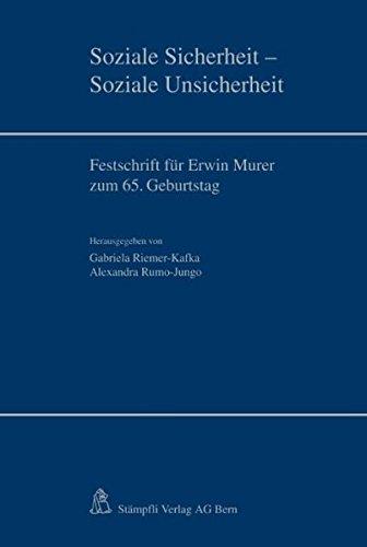 Soziale Sicherheit - Soziale Unsicherheit: Festschrift für Erwin Murer zum 65. Geburtstag