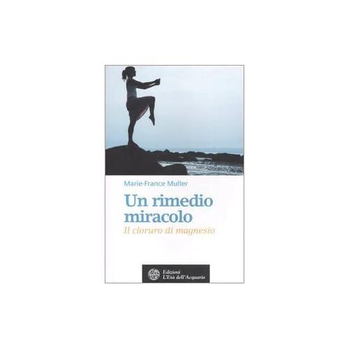 Un Rimedio-Miracolo. Il Cloruro Di Magnesio