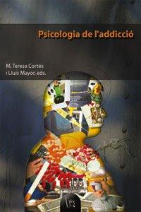 Psicologia de l'addicció (Educació. Sèrie Materials)