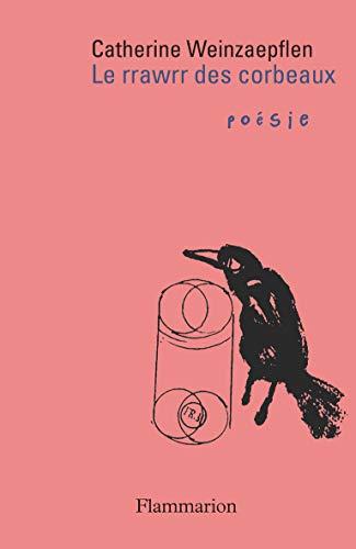 Le Rrawrr des Corbeaux par Catherine Weinzaepflen