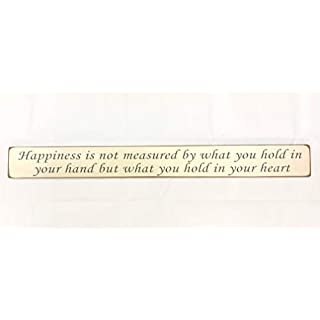 Austin Sloan Happiness is not measured by what you hold in your hand, but what you hold in your heart - Handmade wooden sign by vintage product designer