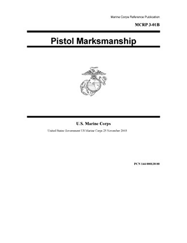 Marine Corps Reference Publication MCRP 3-01B Pistol Marksmanship 25 November 2003 (English Edition) -