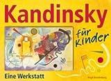 Kandinsky für Kinder: Eine Werkstatt - Birgit Brandenburg