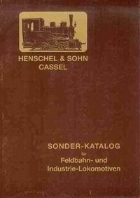 Henschel & Sohn, Cassel. Sonder-Katalog für Feldbahn- und Industrie-Lokomotiven (1913) Reprint