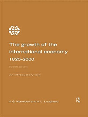 Growth of the International Economy 1820-2000: An Introductory Text por A.G. Kenwood