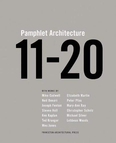 Pamphlet Architecture 11 20 (Pamphlet Architecture 1)