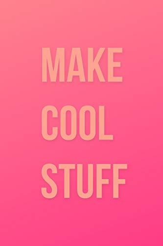 Make Cool Stuff: 6