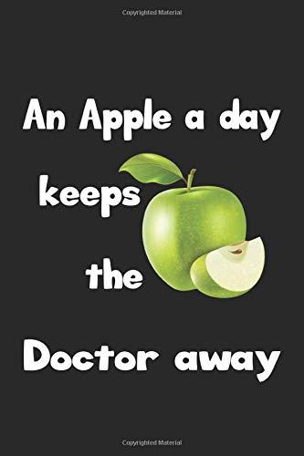An apple a day keeps the doctor away: Monatsplaner, Termin-Kalender   Geschenk-Idee für Vegetarier, Veganer & Obst Esser   A5   120 Seiten