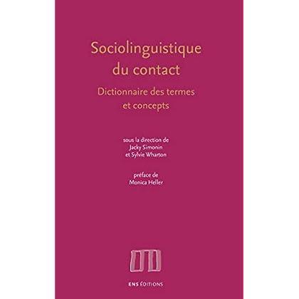 Sociolinguistique du contact: Dictionnaire des termes et concepts (Langages)