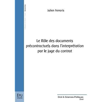 Le rôle des documents précontractuels dans l'interprétation par le juge du contrat