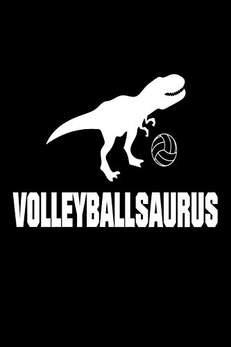 Volleyballsaurus: Funny T-Rex Volleyball Sports Training Novelty Gift Notebook por Creative Juices Publishing