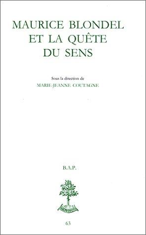Maurice Blondel et la quête du sens