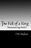 The Fall of a King (Dimensions Saga Book 5)