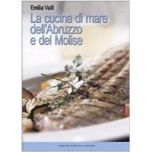 La cucina di mare dell'Abruzzo e del Molise