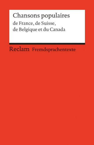 Chansons de France, de Suisse, de Belgique et du Canada: (Fremdsprachentexte) (Reclams Universal-Bibliothek, Band 19850)
