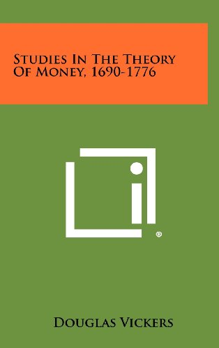 Studies in the Theory of Money, 1690-1776