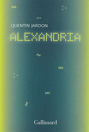 Alexandria: Les pionniers oubliés du web par  Quentin Jardon