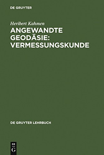 Angewandte Geodäsie: Vermessungskunde (De Gruyter Lehrbuch)
