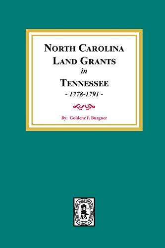 (Land Grants) North Carolina Land Grants in Tennessee, 1778-1791 PDF Books