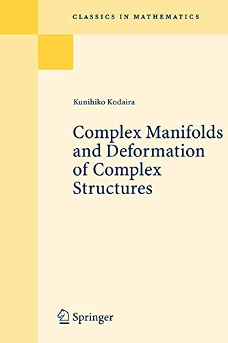 Complex Manifolds and Deformation of Complex Structures (Classics in Mathematics)