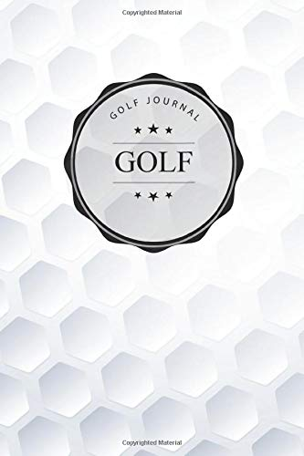 Golf Journal: Golfing Logbook for golfers with templates for Game Scores & Stat Log - Best Gift for Golf lovers - 6 x 9 inches 120 pages