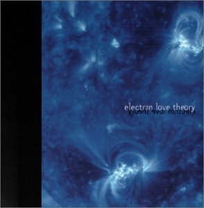 Electron Love Theory by Electron Love Theory (2000-07-11)