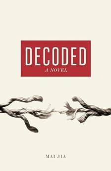 Decoded: A Novel par [Jia, Mai]